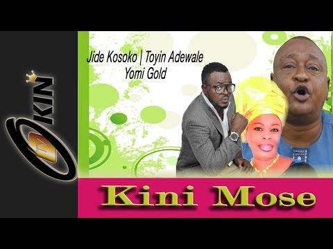 KINI MOSE Starring Jide Kosoko Latest Yoruba Nollywood Movie