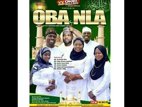Oba Nla Latest Yoruba Islamic 2018 Music Video Starring Rukayat Gawat Oyefeso | Alao Malaika