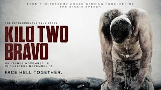 Nonton Kilo Two Bravo    Official Us Trailer Film Subtitle Indonesia Streaming Movie Download