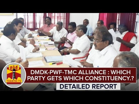 DMDK-PWF-TMC-Alliance--Which-Party-gets-which-Constituency--Detailed-Report-ThanthI-TV