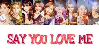 Video SAY YOU LOVE ME(私のこと好きだと言ってよ)日本語訳 MP3, 3GP, MP4, WEBM, AVI, FLV Maret 2019