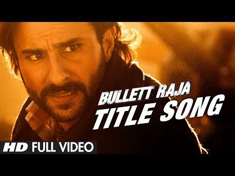 Bullett Raja Title Song Full Video | Saif Ali Khan, Jimmy Shergill, Sonakshi Sinha