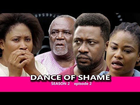 Dance Of Shame Season 2 (episode 2) - 2018 Latest Nigerian Nollywood TV Series Full HD