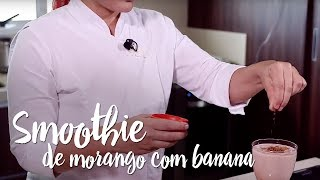 Experimente – Smoothie de morango com banana