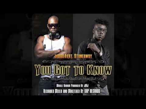 Limbo Feat. Stonebwoy - You Got To Know //Misile Riddim//AfroBeat
