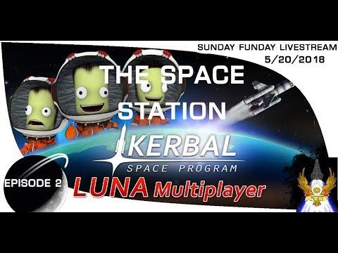 Sunday Funday Livestream KSP: Luna Multiplayer! The Space Station