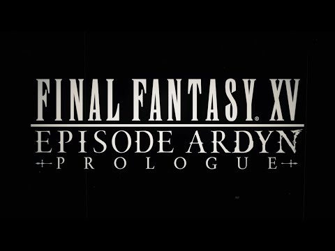 PISODE ARDYN PROLOGUE - Story Teaser Trailer de Final Fantasy XV