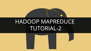 Hadoop MapReduce Tutorial | Hadoop Tutorial For Beginners 2 | Big Data Tutorial 2 |Big Data |Hadoop