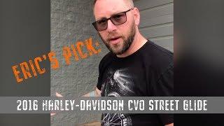 Eric's Pick: 2016 Harley-Davidson CVO Street Glide