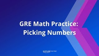 GRE Shortcuts: Picking Numbers In GRE Problem Solving  | Kaplan Test Prep