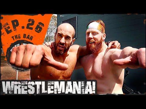 Ep.26 Cesaro & Sheamus 'The Bar' WrestleMania 34 Workout...