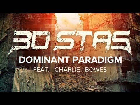 3d Stas - Dominant Paradigm (feat. Charlie Bowes)
