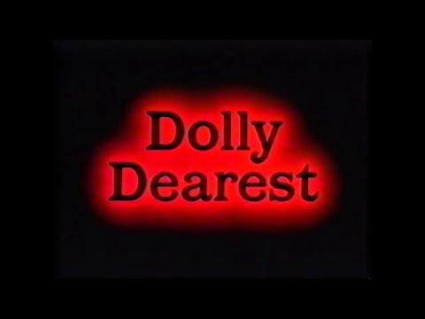 DOLLY DEAREST - (1991) Video Trailer
