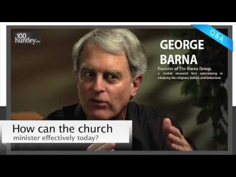How Can the Church Minister Effectively Today? - George Barna