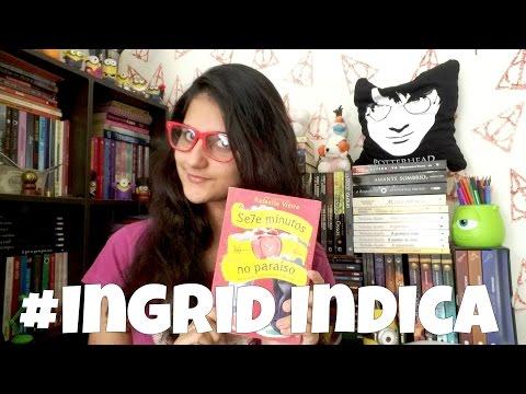 #IngridIndica: Sete minutos no paraíso | Ingrid Callado