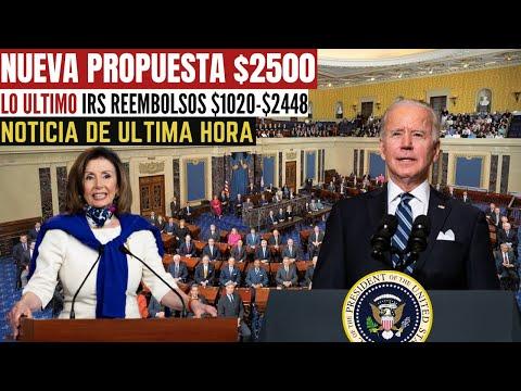 ULTIMAS NOTICIAS Nueva Propuesta $2500 - Lo Ultimo IRS reembolsos de $1,020 a $2,448