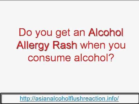 Alcohol Allergy Rash - Do you get Alcohol Allergy Rash when you consume alcohol.avi