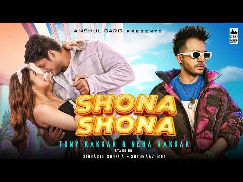 Shona Shona - Tony Kakkar, Neha Kakkar ft. Sidharth Shukla & Shehnaaz Gill   Anshul Garg