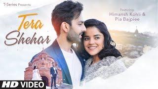 Video Tera Shehar Video   Himansh Kohli, Pia B   Amaal Mallik   Mohd. Kalam   Manoj Muntashir   Shabby download in MP3, 3GP, MP4, WEBM, AVI, FLV January 2017