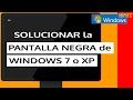 Reparar pantalla negra o con cursor en Windows , XP o Vista