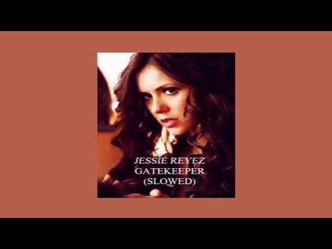 Jessie Reyez - Gatekeeper (slowed)