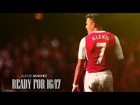 Alexis Sanchez ● Ready For Season 16/17 - Arsenal F.C. - HD
