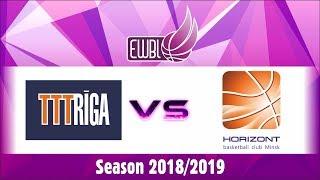 TTT RIGA vs Horizont – EWBL 2018/19