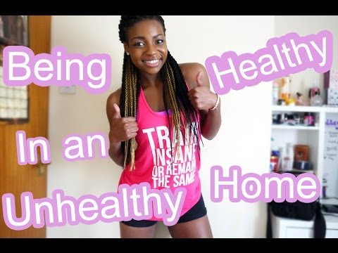 Being Healthy in an Unhealthy Home