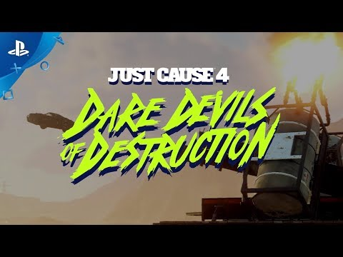 Just Cause 4 | Dare Devils of Destruction – Official Trailer | PS4