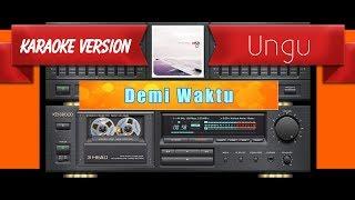 Ungu - Demi Waktu (Musik Karaoke)