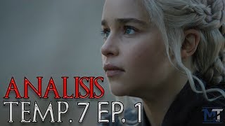 Análisis Episodio 1 Temporada 7 - Game of Thrones