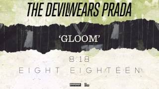 Gloom The Devil Wears Prada