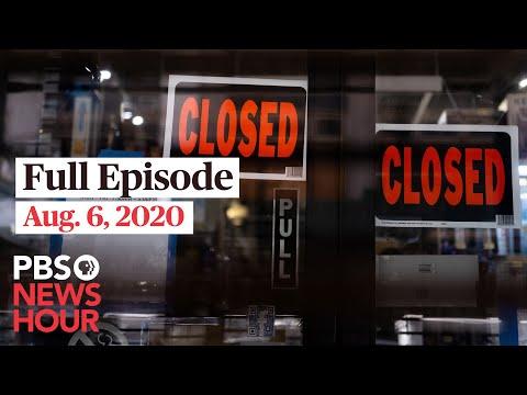 PBS NewsHour full episode, Aug. 6, 2020