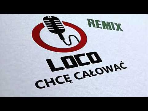 Loco - Chcę całować (Mono Remix) (Audio)