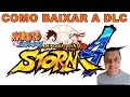 COMO BAIXAR AS DLC - NARUTO NINJA STORM 4 - PS4 - GAMEPLAY