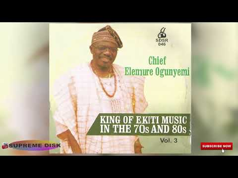 YORUBA MUSIC► Chief Elemure Ogunyemi King of Ekiti Music In The 70's & 80's Vol. 3 | Ekiti Music