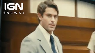 Netflix Acquires Zac Efron's Ted Bundy Movie Extremely Wicked, Shockingly Evil and Vile - IGN News