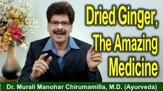 Know about Dried Ginger, The excellent medicine for common Diseases revealed in English  by  Dr. Murali Manohar Chirumamilla, M.D. (Ayurveda)Address:Dr. Murali Manohar Chirumamilla, M.D. (Ayurveda)Raksha AyurvedalayaPlot No. 13, H.No: 16-2-67/13,Ramamurthy Nagar (CBCID Colony),Hydernagar,Landmark: Metro Train Pillar - MYP 29HYDERABAD. PIN - 500 085. Telangana StateINDIAContact Details:Mobiles – 91 (0) 9246575510, 9177445454E-mail: muralimanohar2008@gmail.comWeb site: http://www.muralimanohar.comTimings:9.30 a.m. to 7 p.m. Sunday 8 a.m. to 2 p.m.Consultation by appointment only.
