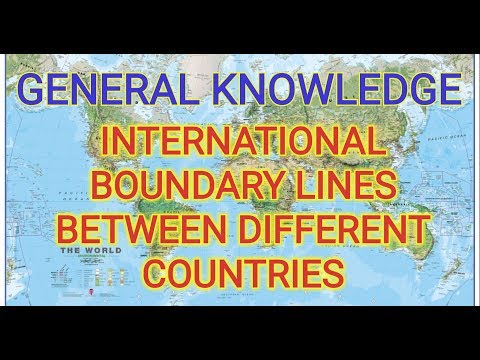 (27 International boundary lines between different countries|general knowledge|smart GK - Duration: 10 minutes.)