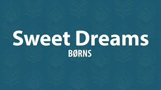 (BØRNS) Sweet Dreams Lyrics