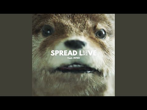 Spread Love (Paddington) (feat. DVNO)