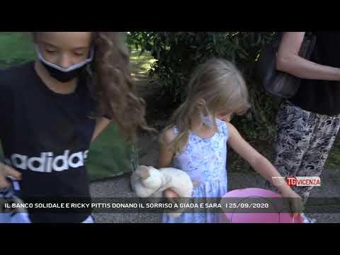 IL BANCO SOLIDALE E RICKY PITTIS DONANO IL SORRISO A GIADA E SARA   | 25/09/2020