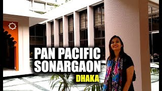 Download Video সোনারগাঁও হোটেলে একটি রাত - PAN PACIFIC SONARGAON DHAKA - 5 STAR HOTEL EXPERIENCE MP3 3GP MP4