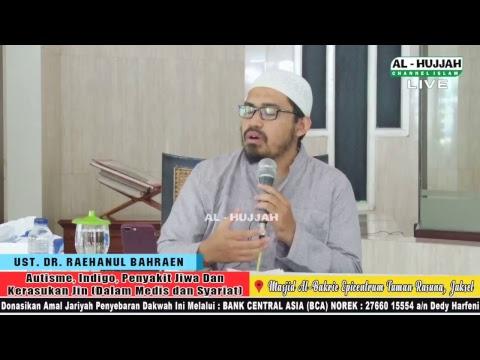 (LIVE) Autisme, Indigo, Penyakit Jiwa dan Kerasukan Jin      Ust. Dr. Raehanul Bahraen