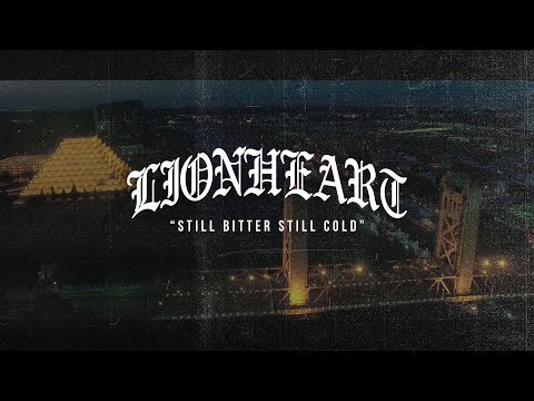 Lionheart - Still Bitter Still Cold