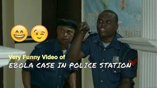 POLICE POST - EBOLA CASE