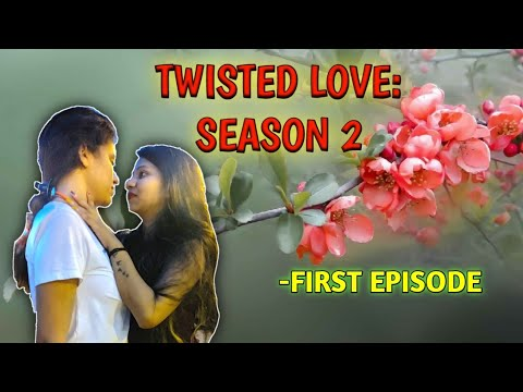 TWISTED LOVE || SEASON 2 || LGBT WEB SERIES || FIRST EPISODE
