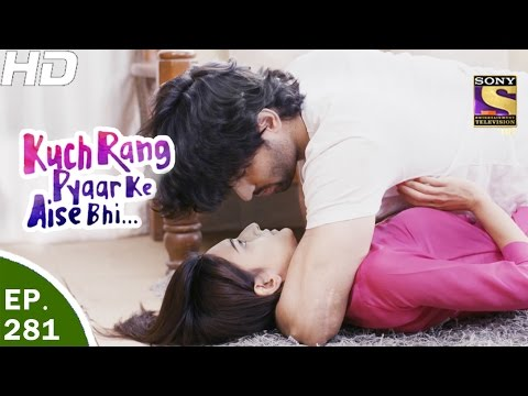 Kuch Rang Pyar Ke Aise Bhi - कुछ रंग प्यार के ऐसे भी - Ep 281 - 28th Mar, 2017