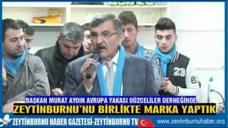 Başkan Murat Aydın Avrupa Yakası Düzceliler Derneğinde