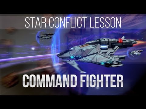 Star Conflict Lesson Command Fighter